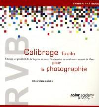 RVB Calibrage facile pour la photographie : Utiliser les profils ICC de la prise de vue à l'impression en couleurs et en noir & blanc