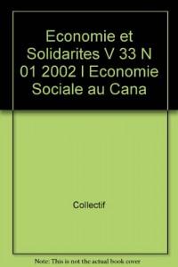 Economie et Solidarites V 33 N 01 2002 l Economie Sociale au Cana