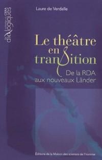 Le théâtre en transition : De la RDA aux nouveaux Länder