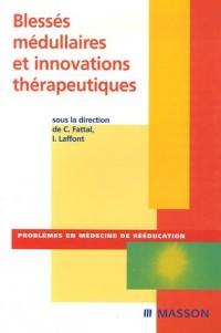 Blessés médullaires et innovations thérapeutiques