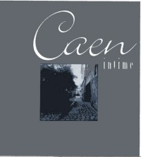 Caen intime
