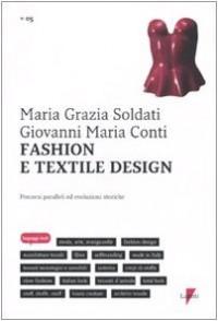 Fashion e textile design. Percorsi paralleli ed evoluzioni storiche
