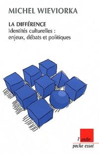 Différence (la) - Identites Culturelles : Enjeux...