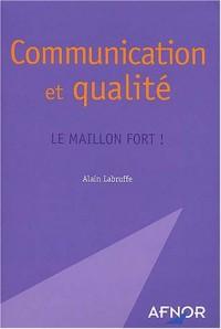 Communication et qualité : Le Maillon fort !