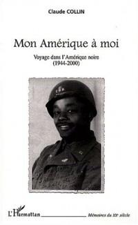 Mon Amérique à moi. Voyage dans l'Amérique noire (1944-2000)