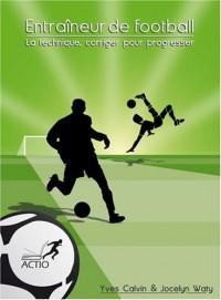 Entraîneur de football : La technique, corriger pour progresser