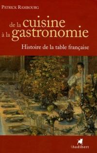 De la cuisine à la gastronomie : Histoire de la table française