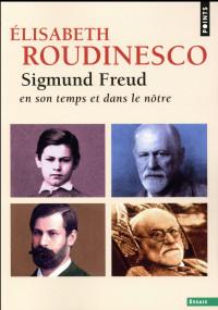 Sigmund Freud. En son temps et dans le nôtre
