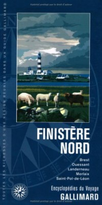 Finistère nord: Brest, Ouessant, Landerneau, Morlaix, Saint-Pol-de-Léon