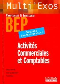 Multi'exos : Activités commerciales et comptables, 2nde professionnelle comptabilité secrétariat (Manuel)