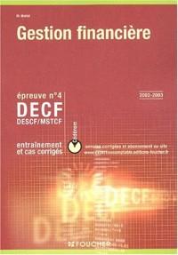 Gestion financière 2002-2003 épreuve numéro 4 : DECF - DESCF - MSTCF : Entraînement et cas corrigés