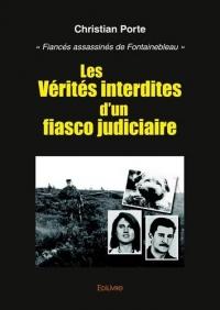 Les vérités interdites d'un fiasco judiciaire :Fiancés assassinés de Fontainebleau