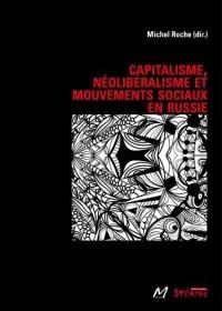 Capitalisme, néoliberalisme et mouvements sociaux en Russie