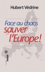 Face au chaos, sauver l'Europe [Poche]
