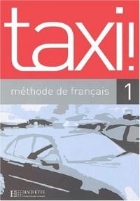 Taxi! 1. : Méthode de français