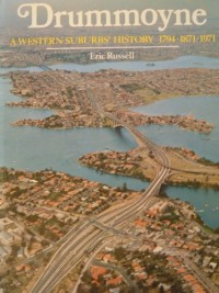 'DRUMMOYNE;: A WESTERN SUBURBS HISTORY, 1794-1871-1971'
