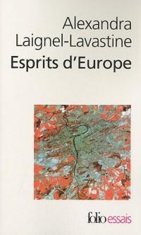 Esprits d'Europe: Autour de Czeslaw Milosz, Jan Patočka, István Bibó. Essai sur les intellectuels d'Europe centrale au XXᵉ siècle