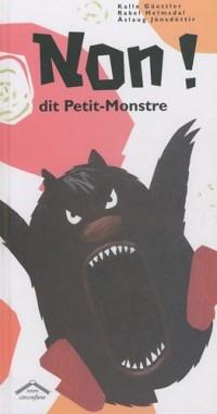 Non ! Dit Petit-Monstre