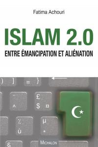 Islam 2.0. Entre émancipation et aliénation