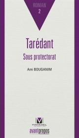 Taredant, Sous Protectorat