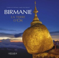 Birmanie : La Terre d'Or