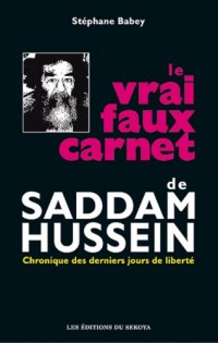 VRAI FAUX CARNET DE SADDAM HUSSEIN (le)