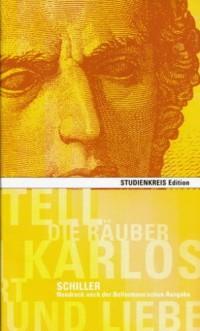 Schiller - Die Räuber /Kabale und Liebe /Don Karlos, Infant von Spanien /Maria Stuart /Wilhelm Tell (Livre en allemand)