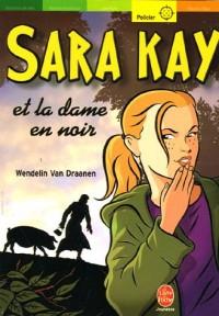 Sara Kay, Tome 5 : Sara Kay et la dame en noir