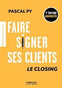 Faire signer ses clients: Le closing