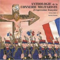 Anthologie de la connerie militariste d'expression française : Tome 3