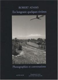 En longeant quelques rivières : Photographies et conversations