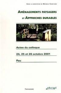 Aménagements paysagers et approches durables : Actes du colloque octobre 2001, palais Beaumont, LEGTA de Pau -Montardon