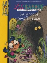 Lili Barouf : petite princesse et grosses bêtises, Tome 1 : La grotte mystérieuse