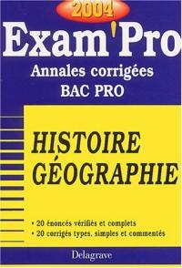 Exam'Pro numéro, 22 : Histoire-Géographie, Bac Pro (Annales corrigées)