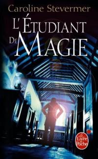 L'Etudiant de Magie (Le Collège de Magie, tome 2)