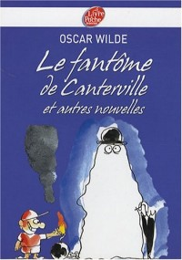 Le fantôme de Canterville : Et autres nouvelles