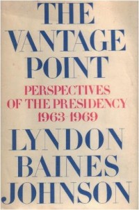The vantage point; perspectives of the Presidency, 1963-1969