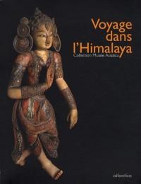 Voyage dans l'Himalaya : Collection Musée Asiatica