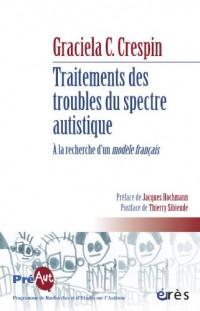 Traitements des Troubles du Spectre Autistique. a la Recherche d'un Modele Français