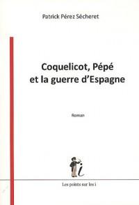 Coquelicot, Pépé et la guerre d'Espagne