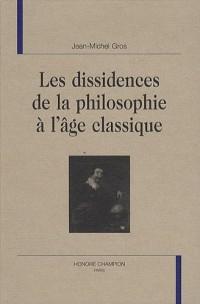 Les dissidences de la philosophie à l'âge classique