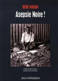 Asepsie Noire !