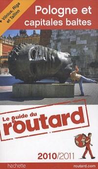Guide du Routard Pologne et capitales Baltes (+ Vilnius, Riga et Tallinn) 2010/2011