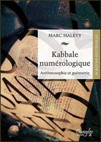 Kabbale numérologique - Arithmosophie et guématrie