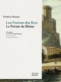 Lou pouemo dou Rose / Le poeme du Rhone