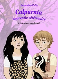 Calpurnia, l'apprentie vétérinaire : Attention, mouffettes !