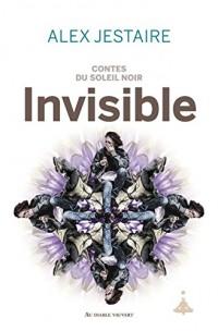 Contes du Soleil Noir : Invisible