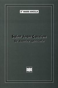 Saint jean cassien. sa doctrine spirituelle
