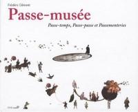 Passe-musée : Passe-temps, passe-passe et passementeries