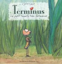 Terminus : Un petit termite très déterminé